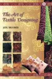 The Art of Textile Designing by Jaspal Singh Bhatia