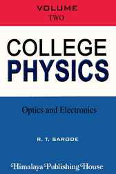 College Physics, 2: Optics and Electronics by R.T. Sarode