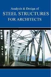 Analysis and Designs of Steel Structures for Architects by Harbhajan Singh