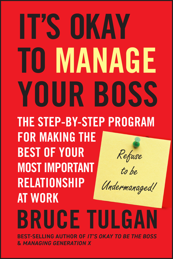 Download Ebook It's Okay to Manage Your Boss by Bruce Tulgan Pdf