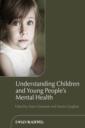 Understanding Children and Young People's Mental Health by Anne Claveirole
