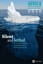 Africa Development Indicators 2010; Silent and Lethal by World Bank Group