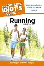 The Complete Idiot's Guide to Running, 3rd Edition by Bill Rodgers