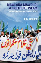 Mawlana Mawdudi and Political Islam by Roy Jackson