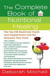 The Complete Book of Nutritional Healing by Deborah Mitchell
