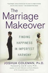 The Marriage Makeover by Joshua Coleman
