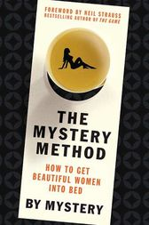 The Mystery Method by Mystery;  Chris Odom;  Neil Strauss