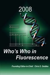 Who's Who in Fluorescence 2008 by Chris D. Geddes