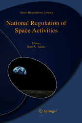 National Regulation of Space Activities by Ram S. Jakhu