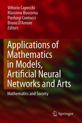Applications of Mathematics in Models, Artificial Neural Networks and Arts by Vittorio Capecchi