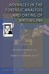 Advances in the Forensic Analysis and Dating of Writing Ink by Richard L. Brunellie