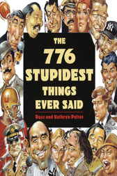 776 Stupidest Things Ever Said by Ross Petras