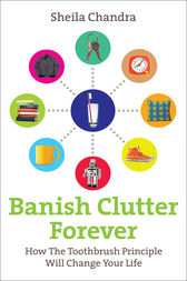 Banish Clutter Forever by Sheila Chandra