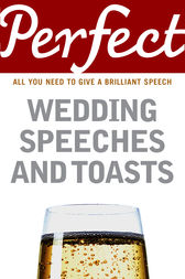 Perfect Wedding Speeches and Toasts by George Davidson