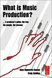 What is Music Production? by Russ Hepworth-Sawyer