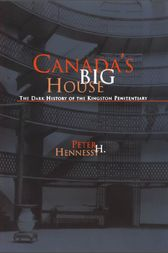 Canada's Big House by Peter H. Hennessy