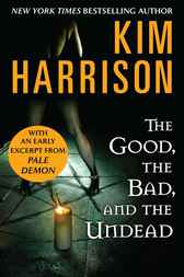 The Good, the Bad, and the Undead with Bonus Material by Kim Harrison