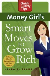 Money Girl's Smart Moves to Grow Rich by Laura D. Adams