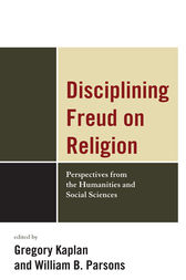 Disciplining Freud on Religion by Greg Kaplan