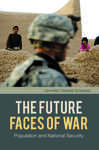 The Future Faces of War: Population and National Security