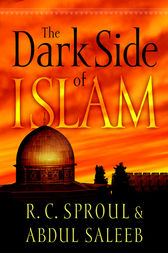 The Dark Side of Islam by R. C. Sproul