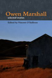 Owen Marshall Selected Stories by Vincent O'Sullivan
