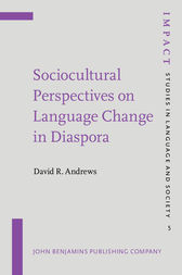 Sociocultural Perspectives on Language Change in Diaspora by David R. Andrews