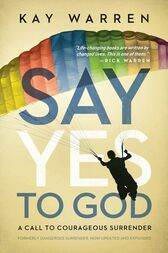 Say Yes to God by Kay Warren