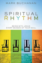 Spiritual Rhythm by Mark Buchanan