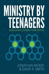 Ministry by Teenagers by Jonathan McKee