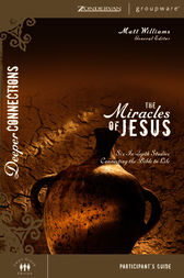 The Miracles of Jesus Participant's Guide by Matt Williams