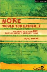 More Would You Rather…? by Doug Fields