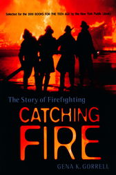 Catching Fire by Gena K. Gorrell