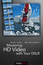 Mastering HD Video with Your DSLR by Helmut Kraus