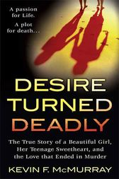 Desire Turned Deadly by Kevin F. McMurray