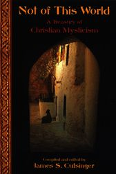 Not Of This World: A Treasury Of Christi by James S. Cutsinger