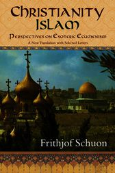Christianity/Islam by Frithjof Schuon