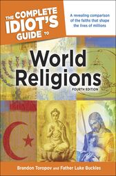 The Complete Idiot's Guide to World Religions, 4th Edition by Brandon Toropov