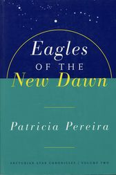 Eagles Of The New Dawn by Patricia Pereira