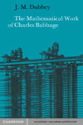 The Mathematical Work of Charles Babbage by J. M. Dubbey