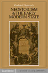Neostoicism and the Early Modern State by Gerhard Oestreich