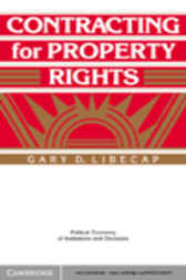Contracting for Property Rights by Gary D. Libecap