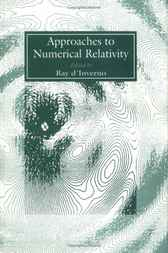 Approaches to Numerical Relativity by Ray d'Inverno