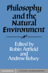 Philosophy and the Natural Environment by Robin Attfield