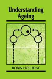 Understanding Ageing by Robin Holliday