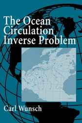 The Ocean Circulation Inverse Problem by Carl Wunsch