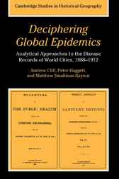Deciphering Global Epidemics: Analytical Approaches to the Disease Records of World Cities, 1888–1912