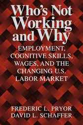 Who's Not Working and Why by Frederic L. Pryor