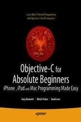Objective-C for Absolute Beginners by Gary Bennett