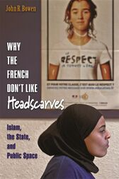 Why the French Don't Like Headscarves by John R. Bowen